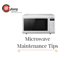 repairing microwave | microwave maintenance tips | cyborg services | best electrical repairing service in Kolkata